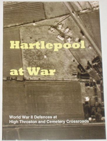 Hartlepool at War - World War II Defences ay High Throston and Cemetery Crossroads, by Peter Rowe